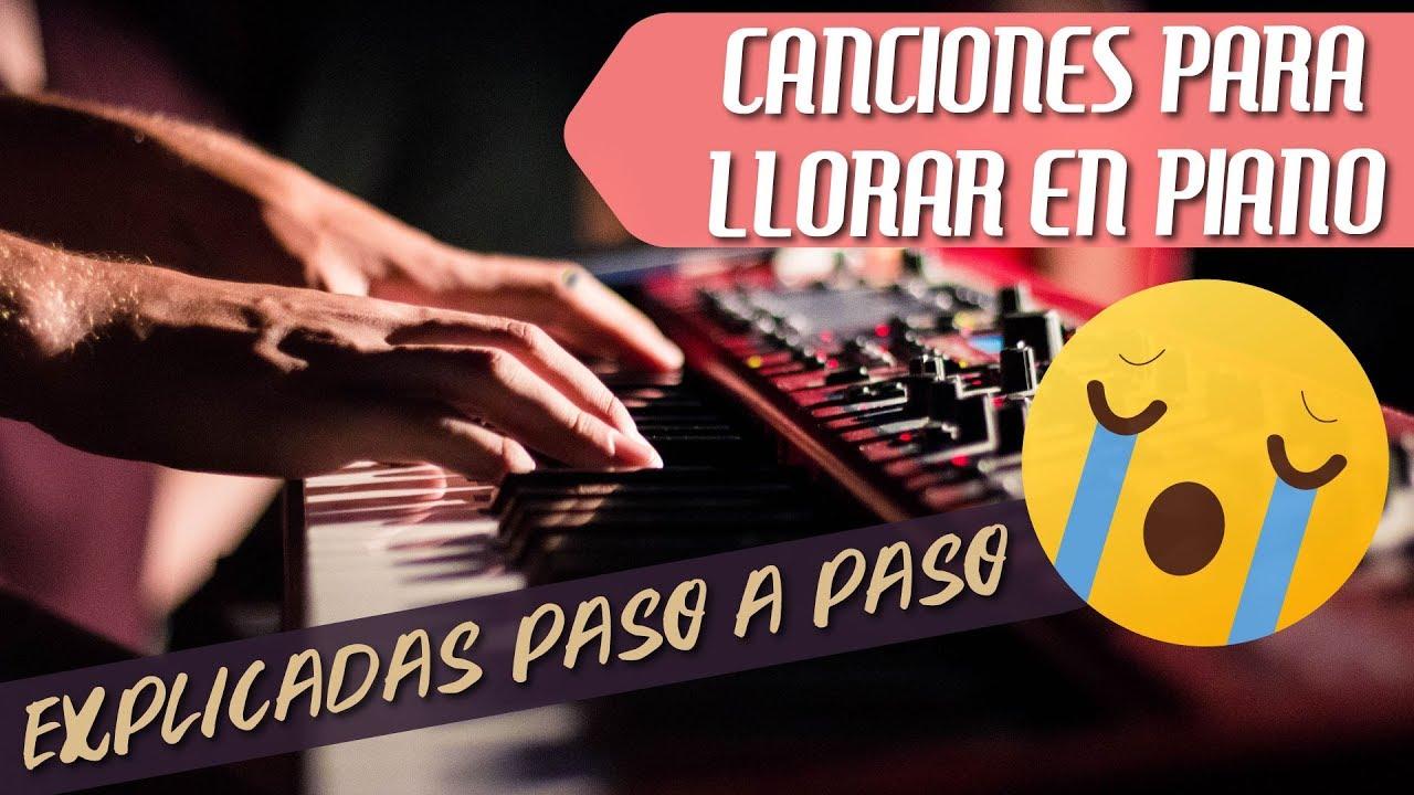 3 Canciones Tristes Y Emotivas En Piano Fáciles De Tocar Youtube
