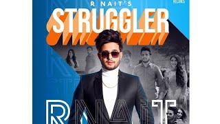 Struggler - R Nait - Laddi Gill - Latest punjabi song 2019