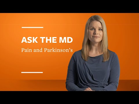 Ask the MD: Pain and Parkinson's