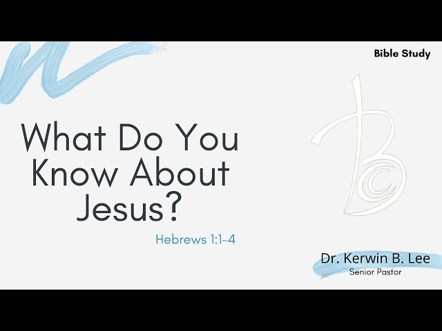 1/12/21 Bible Study: What Do You Know About Jesus?