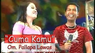 cuma kamu OM. Palapa Lawas The Legend of Koplo