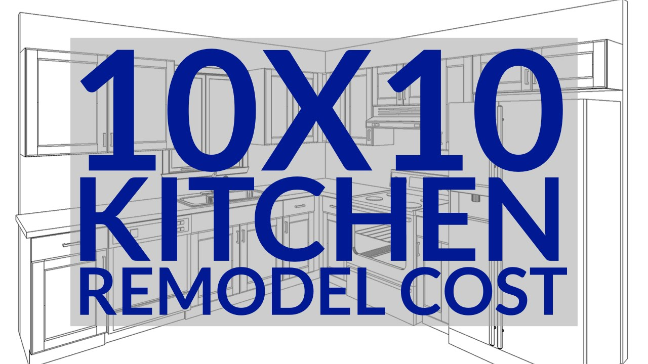 10x10 Kitchen Remodel Cost How To Calculate A Small Kitchen Remodel Cost Youtube