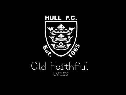 Hull FC Official Song - Old Faithful (Lyrics)