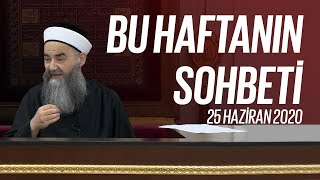 Cübbeli Ahmet Hocaefendi Ile Bu Haftanın Sohbeti 25 Haziran 2020