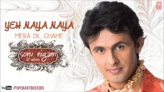 Yeh Naya Naya Title Song Full - Sonu Nigam, Hema Sardesai | Hit Indian Album Songs