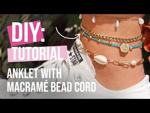 DIY tutorial - Design a trendy anklet with macramé bead cord