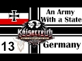 Hearts of Iron IV - Kaiserreich - Germany - An Army with a State - 13