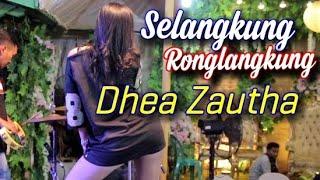 SELANGKUNG RONGLANGKUNG DHEA ZAUTHA O.M oQinawa Live 2019