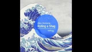 Allex Okuhama - Rolling a Shag (Original Mix)