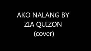 Ako Nalang by Zia Quizon (cover)