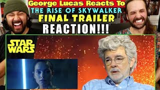 George Lucas REACTS to Star Wars: The Rise of Skywalker Final Trailer - REACTION!!!