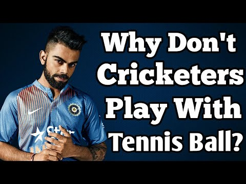 Why Don't Cricketers Play with Tennis Ball | Difference between Leather Ball and Tennis Ball | Hindi