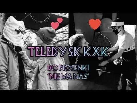 "TELEDYSK KXK DO PIOSENKI ""NIE MA NAS"""