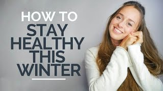 How To Stay Healthy This Winter & During The Holidays!