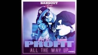 Profit - All The Way Up (Remix)