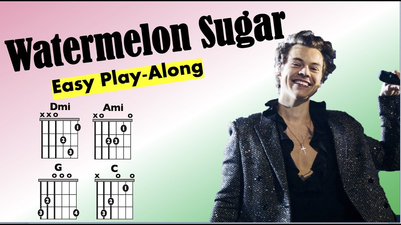 Watermelon Sugar Harry Styles Guitar Chord and Lyric Play Along