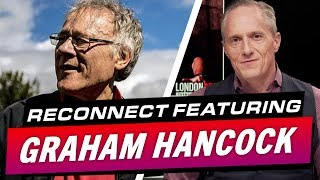 London Real's Documentary ReConnect Featuring Graham Hancock - Brian Rose's Real Deal