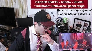 """DANCER REACTS - LOONA - SUNMI - """"Full Moon"""" Cover Halloween Special Stage REACTION"""