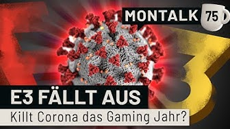 E3 abgesagt, gamescom offen - Corona-Virus vs. Games-Industrie | Montalk #75