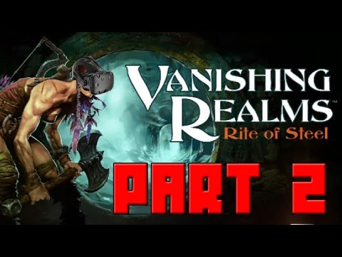 Vanishing Realms Part 2 [HTC VIVE]