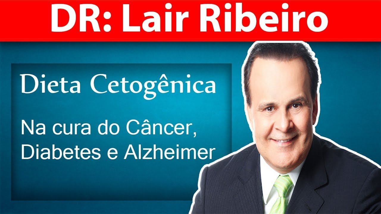 Youtube dieta cetogenica dr lair ribeiro