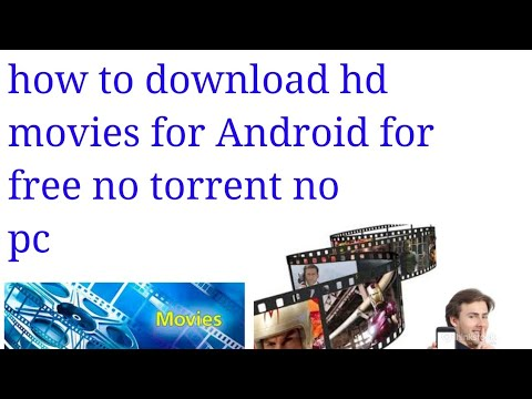 How to download hd movies for Android for...
