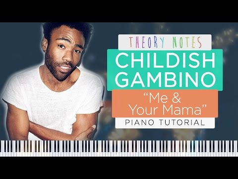 How to Play Childish Gambino - Me & Your Mama | Theory Notes Piano Tutorial
