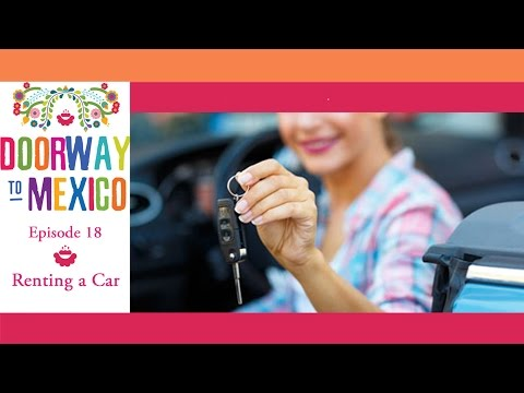Learn Travel Spanish: Renting a Car in Mexico (intermediate/advanced)