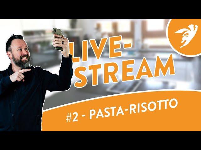 Live-Kochstream #2 - Pasta-Risotto