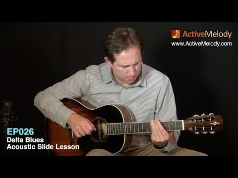 Acoustic Blues Slide Guitar Lesson - Delta Blues - EP026