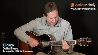 Acoustic Blues Slide Guitar Lesson - Delta Blues - EP026