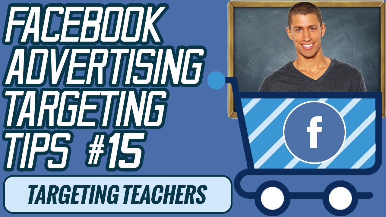 How To Target Teachers With Facebook Ads  - Facebook Ads Targeting Tips #15
