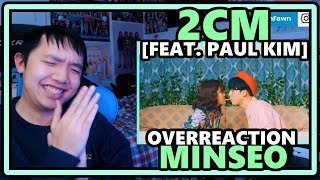 MINSEO [민서] - 2cm [Feat. Paul Kim [폴킴]] MV OVERReaction [AN ARTIST THAT HAS MY HEART]