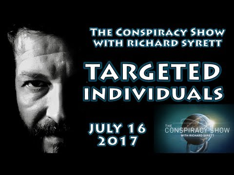 Targeted Individuals (The Conspiracy Show with Richard Syrett Livestream, July 16, 2017)