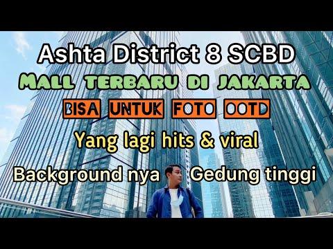 ASHTA DISTRICT 8 SCBD, MALL TERBARU DI JAKARTA YANG INSTAGRAMABLE BACKGROUND FOTO GEDUNG TINGGI