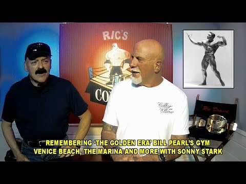 REMEMBERING THE GOLDEN ERA OF BODYBUILDING with Sonny Stark -Bill Pearl's Gym