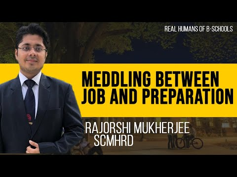 scmhrd--meddling-between-job-and-preparation-ft.-rajorshi-mukherjee-(real-humans-of-b-schools)
