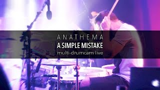 Anathema - A Simple Mistake - live multi drumcam - 1080p