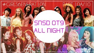 Gambar cover How Would SNSD OT9 Sing: SNSD  - All Night? [Distribution at End] [#GIRLS6ENERAT10N 10A/10]
