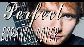 Ed Sheeran - Perfect ¡¡COVER ESPAÑOL!! 💔