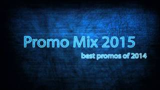 Repeat youtube video Promo Mix 2015 (Best of)