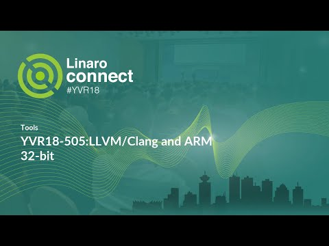 YVR18-505:LLVM/Clang and ARM 32-bit - YouTube