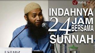Ceramah Agama Islam: Indahnya 24 Jam Bersama Sunnah - Ustadz Dr. Syafiq Riza Bas