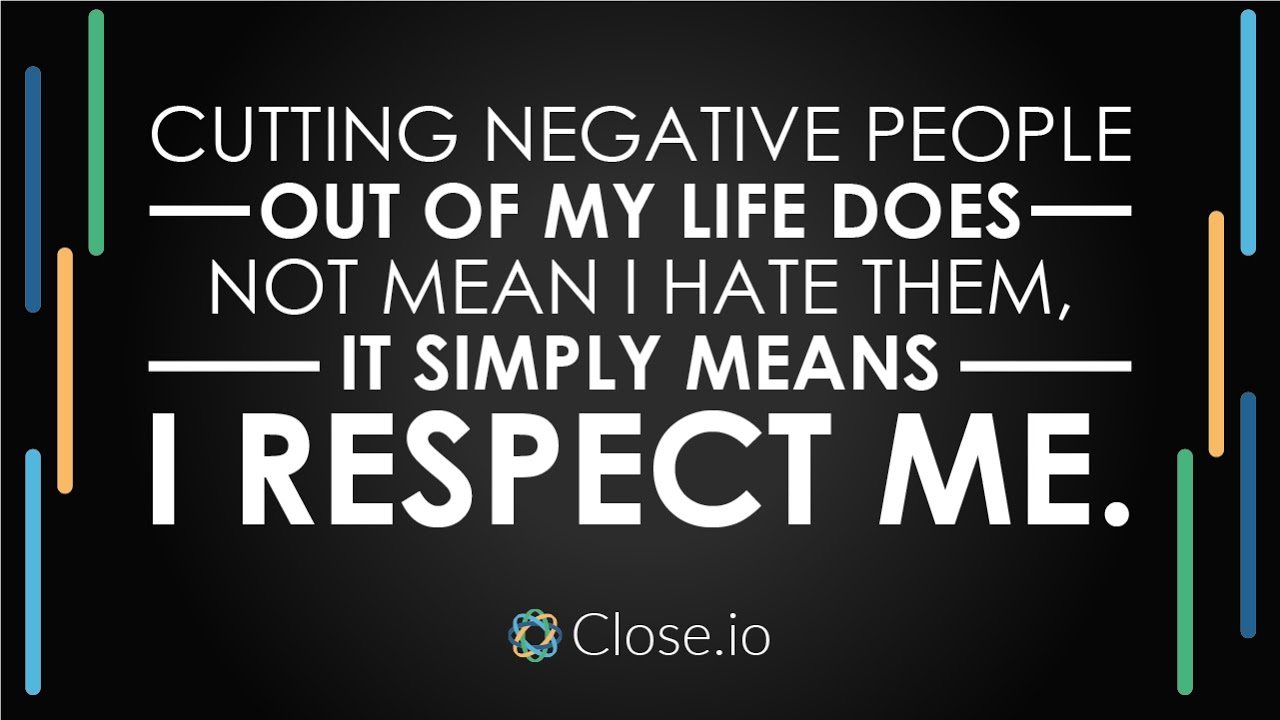 Sales Motivation Quote Cutting Negative People Out Of My Life Does
