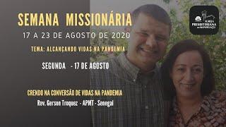 Semana Missionária IPM - 17/08/20 - Rev. Gerson Troquez