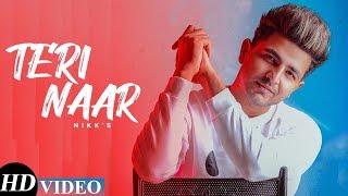 Teri Naar (Full Video)   Nikk   New Punjabi Song   Latest Punjabi Songs   Yaari Song   Relation Song