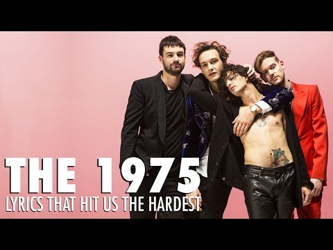 The 1975 Lyrics That Hit Us The Hardest