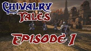 Chivalry Tales - A Chivalry: Medieval Warfare Machinima