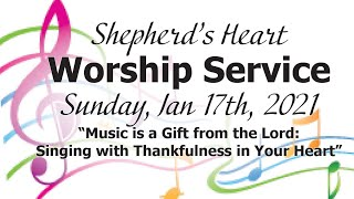 "Sunday Morning Worship 1/17/21 | ""Music is a Gift from the Lord..."""