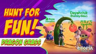 Hunt Dragon Grass + Coordinate ▶ Utopia Origin 🌵🌵🌵